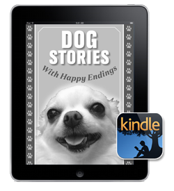 Dog Stories With Happy Endings Kindle edition